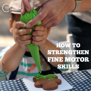 How to Develop Fine Motor Skills with Toddlers and Preschoolers