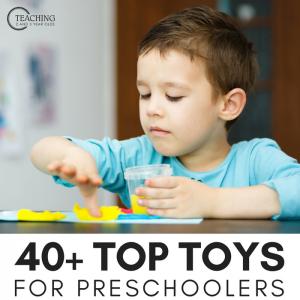 40+ Top Toys for Preschoolers