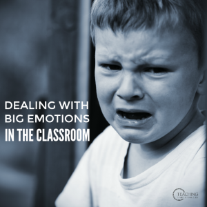 Dealing with Big Emotions in the Preschool Classroom