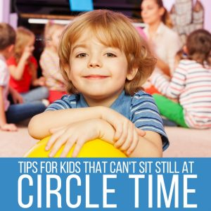 Brilliant Circle Time Strategies When Kids Can't Sit Still