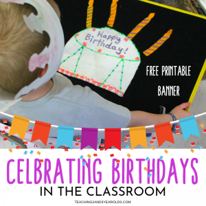 How to Celebrate Toddler and Preschool Classroom Birthdays