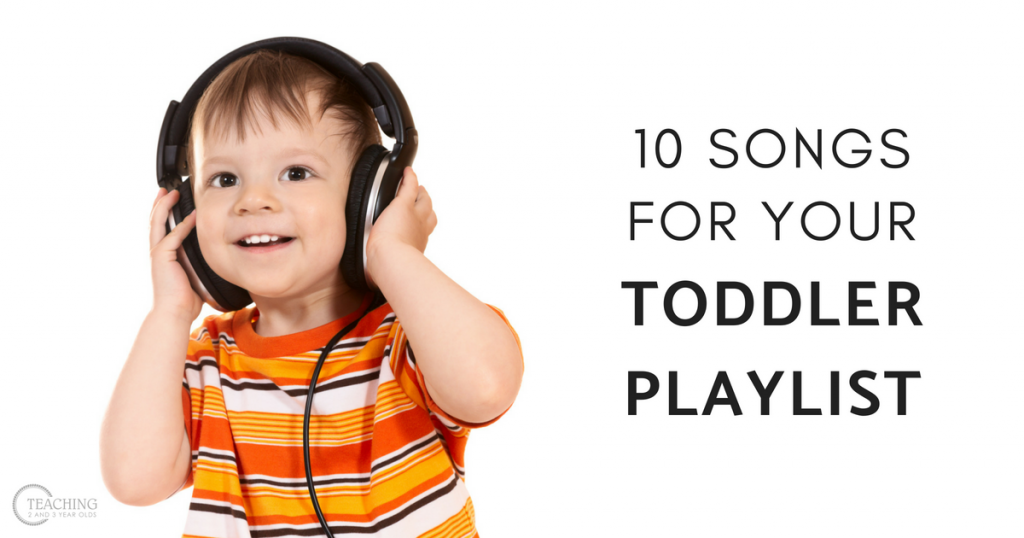 10 Songs You Will Want to Add to Your Toddler Playlist