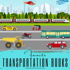 Toddler and Preschool Transportation Theme Books That We Love