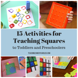 15 Activities for Teaching Squares to Toddlers and Preschoolers