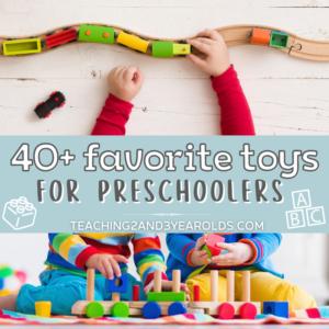 40+ Favorite Toys for Preschoolers