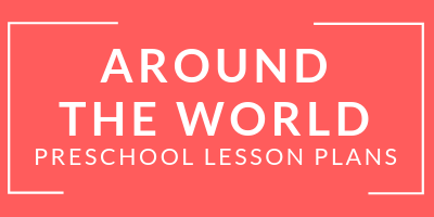 preschool AROUND THE WORLD lesson plans