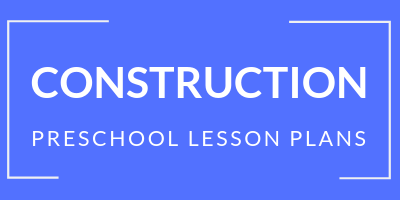preschool construction lesson plans