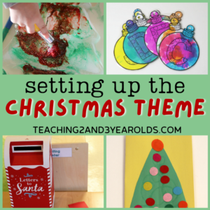 Setting Up the Christmas Theme in the Toddler and Preschool Classroom