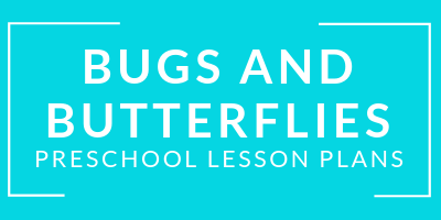 preschool bugs and butterflies lesson plans