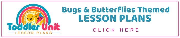 Toddler bugs and butterflies lesson plans