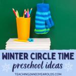 The Best Preschool Winter Circle Time Activities